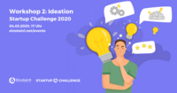 Workshop 2: Ideation | Startup Challenge 2020